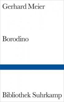 Borodino - Gerhard Meier