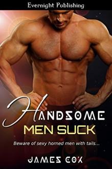 Handsome Men Suck (Handsome Heroes Book 3) - James Cox