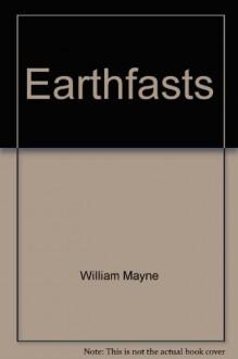 Earthfasts - William Mayne