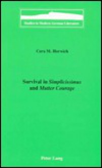 Survival in Simplicissimus and Mutter Courage - Cara M. Horwich