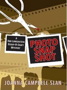 Photo, Snap, Shot - Joanna Campbell Slan