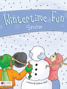 Wintertime Fun: Snow - Joelean Harl