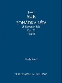 Pohadka Leta (a Summer Tale), Op. 29 - Study Score - Josef Suk