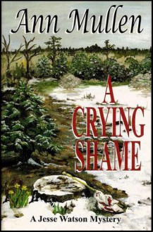 A Crying Shame - Ann Mullen