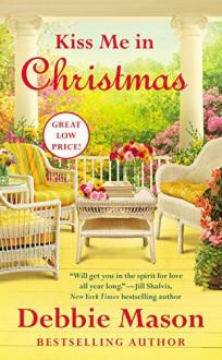 Kiss Me in Christmas (Christmas, Colorado) - Debbie Mason