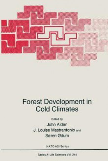 Forest Development in Cold Climates - John Alden, J Louise Mastrantonio, Soren Odum
