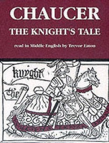 The Knight's Tale (Geoffrey Chaucer - the Canterbury Tales) - Geoffrey Chaucer