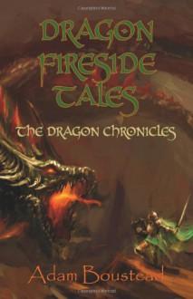 Dragon Fireside Tales - Adam Boustead