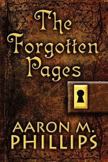The Forgotten Pages - Aaron Phillips