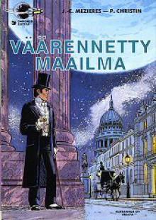 Väärennetty maailma (Avaruusagentti Valerianin seikkailuja, #8) - Pierre Christin, Jean-Claude Mézières