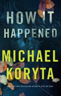 How It Happened - Michael Koryta