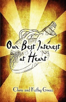 Our Best Interest at Heart - Chris Greco, Kathy Greco