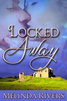 Locked Away - Melinda Rivers