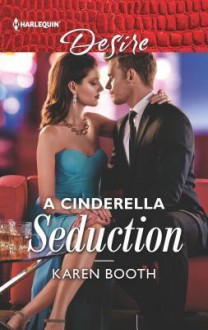 A Cinderella Seduction (The Eden Empire #2) - Karen Booth