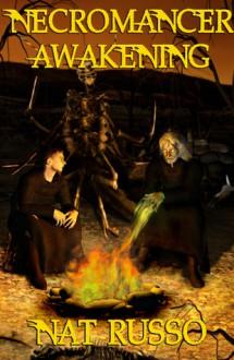 Necromancer Awakening - Nat Russo
