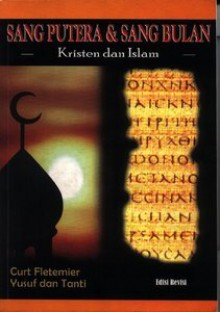 Sang Putra & Sang Bulan (Kristen dan Islam) - Curt Fletemier