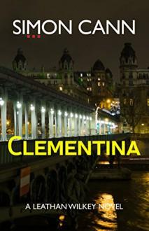 Clementina (Leathan Wilkey Book 1) - Simon Cann