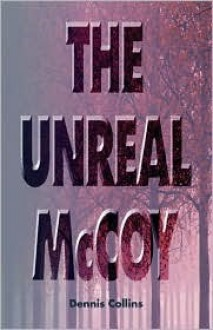 The Unreal McCoy - Dennis Collins