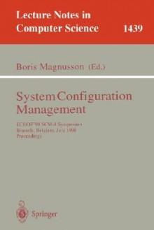 System Configuration Management: Ecoop'98 Scm-8 Symposium, Brussels, Belgium, July 20-21, 1998, Proceedings - Boris Magnusson