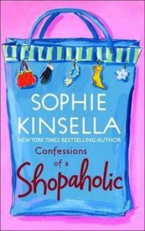 Confessions of a Shopaholic - Sophie Kinsella