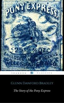The Story of the Pony Express (ShandonPress) - Shandonpress, Glenn Danford Bradley