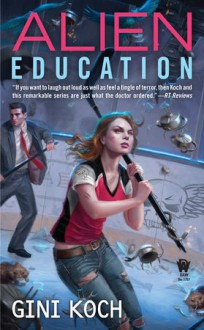Alien Education (Alien Novels) - Gini Koch