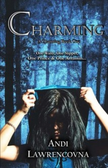 Charming: A Charming Book One (The Never Lands Saga) (Volume 1) - Andi Lawrencovna