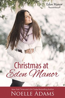Christmas at Eden Manor - Noelle Adams