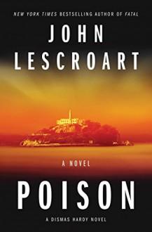 Poison: A Novel (Dismas Hardy) - John Lescroart