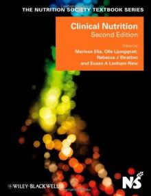 Clinical Nutrition - Marinos Elia, Olle Ljungqvist, Rebecca Stratton, Susan A. Lanham-New