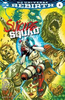 Suicide Squad (2016-) #6 - Rob Williams,Alex Sinclair,Scott Williams,Carlos D'Anda,Sandra Hope,Jim Lee