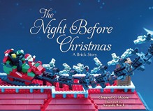 The Night Before Christmas: A Brick Story - Clement C. Moore, Amanda Brack