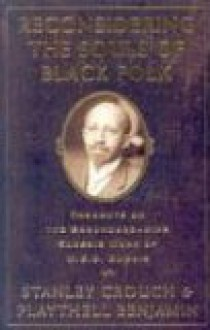 Reconsidering the Souls of Black Folk - Stanley Crouch, Playthell Benjamin