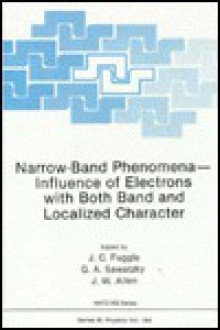 Narrow-Band Phenomena: Influence of Elections with Both Band and Localized Character - J. C. Fuggle, J. C. Fuggle