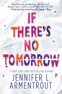 If There's No Tomorrow - Jennifer L. Armentrout
