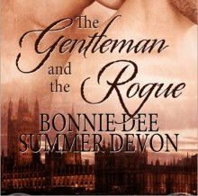 The Gentleman and the Rogue - Jasper de Montfort,Bonnie Dee,Summer Devon