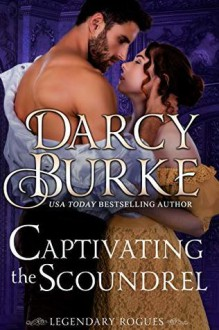 Captivating the Scoundrel - Darcy Burke