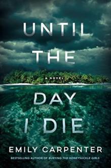 Until the Day I Die - Clara Emily Carpenter