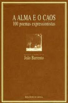 A Alma e o Caos - João Barrento