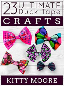 23 Ultimate Duck Tape Crafts - Kitty Moore