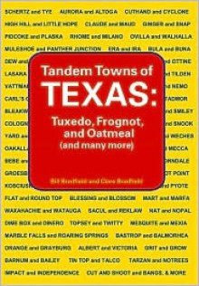 Tandem Towns of Texas: Tuxedo, Frognot, and Oatmeal (and Many More) - Clare Bradfield