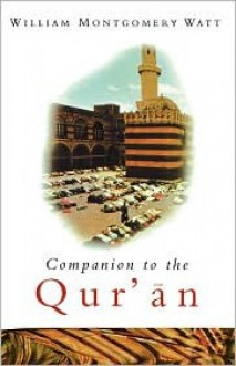 Companion to the Quran - William Montgomery Watt