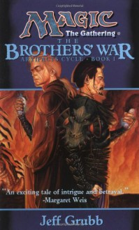 The Brothers' War: Artifacts Cycle, Book I - Jeff Grubb