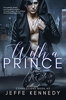 With a Prince: Missed Connections #2 - Jeffe Kennedy