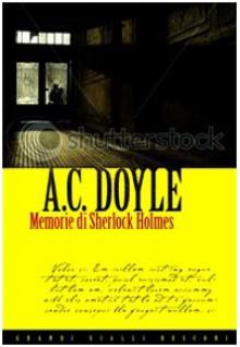 Memorie di Sherlock Holmess - Arthur Conan Doyle