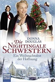 Die Nightingale Schwestern: Ein Weihnachtsfest der Hoffnung - Donna Douglas