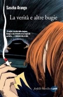 La verità e altre bugie - Sascha Arango,Alessandra Petrelli