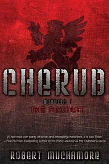Mission 1: The Recruit (Cherub) - Robert Muchamore