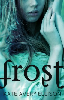 Frost - Kate Avery Ellison
