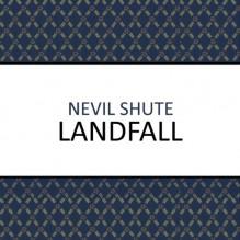 Landfall - Chris Rowe, Nevil Shute